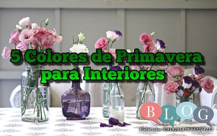 5 Colores de Primavera para Interiores